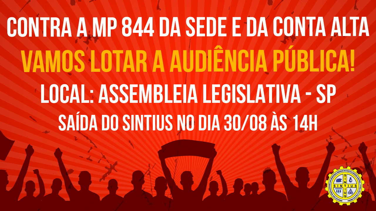 REPRESENTANTES DO SINTIUS PROTESTAM CONTRA MP 844 NA ASSEMBLEIA LEGISLATIVA/SP